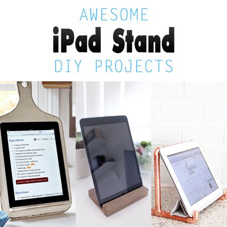 Awesome iPad Stand DIY Projects