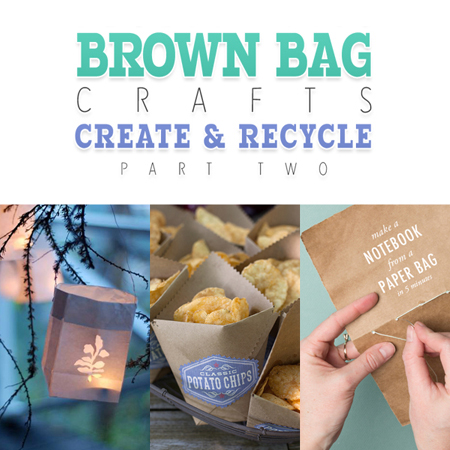 Brown Bag Crafts Create and Recycle Part 2