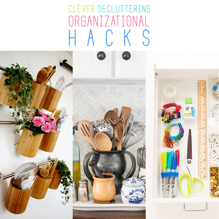Clever Decluttering Organizational Hacks