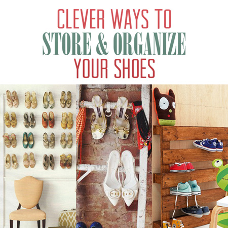 Clever Ways to Store and Organize Your Shoes