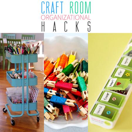 Craft Room Organizational Hacks