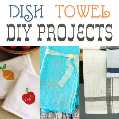 Dish Towel DIY Projects
