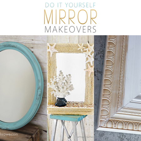 Do it Yourself Mirror Makeovers