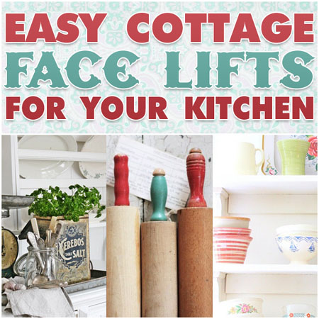 Easy Cottage Face Lifts for your Kitchen