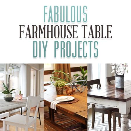 Fabulous Farmhouse Table DIY Projects