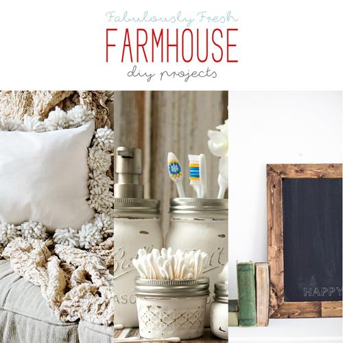 Fabulously Fresh Farmhouse DIY Projects