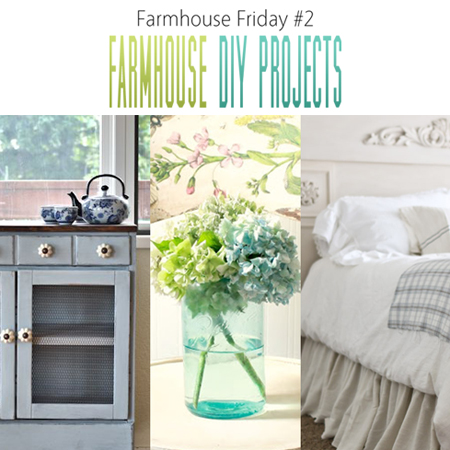 Farmhouse Friday #2: Farmhouse DIY Projects