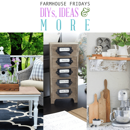 Farmhouse Fridays DIYs, Ideas and More