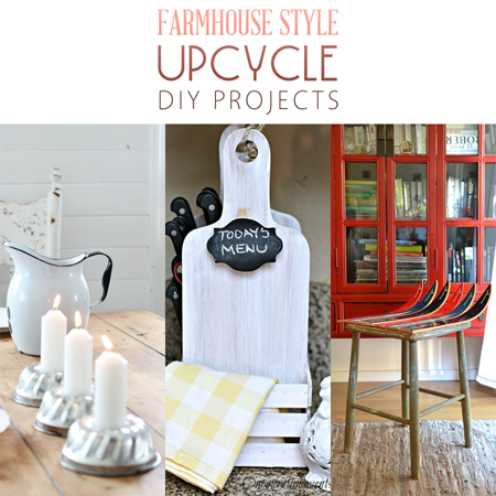 Farmhouse Style Upcycle DIY Projects