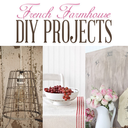 Frech Farmhouse DIY Projects