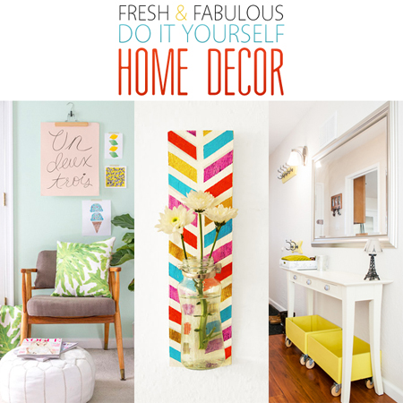 Fresh and Fabulous Do It Yourself Home Decor