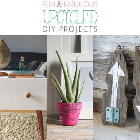 Fun and Fabulous Upcycled DIY Projects