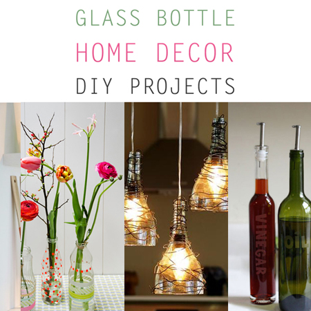 Glass Bottle Home Decor DIY Projects
