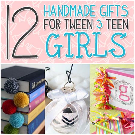 A Dozen Handmade Gifts for Tween & Teen Girls