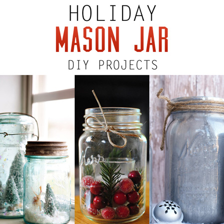 Holiday Mason Jar DIY Projects