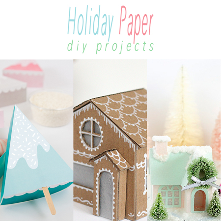 Holiday Paper DIY Projects