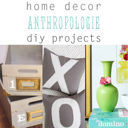 Home Decor Anthropologie DIY Projects