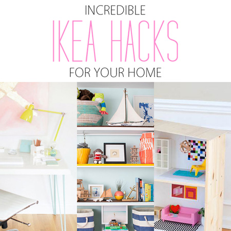Incredible Ikea Hacks For Your Home