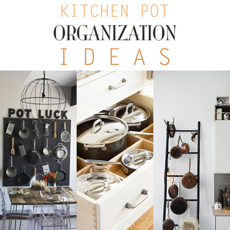 Kitchen Pot Organization Ideas