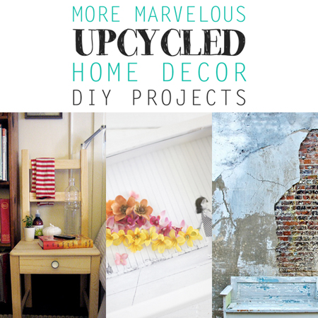 More Marvelous Upcycled Home Decor DIY Projects