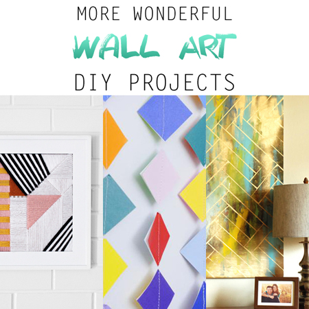 More Wonderful Wall Art DIY Projects