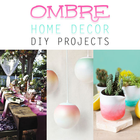Ombre Home Decor DIY Projects