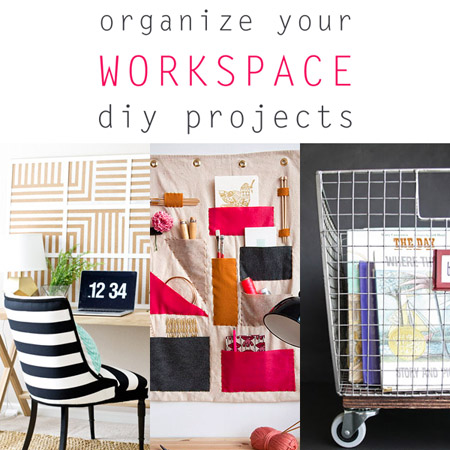 Organize Your Workspace DIY Projects