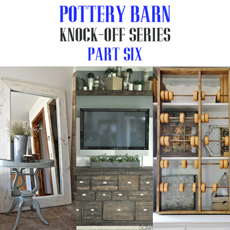 Pottery Barn Knock-off Series 6