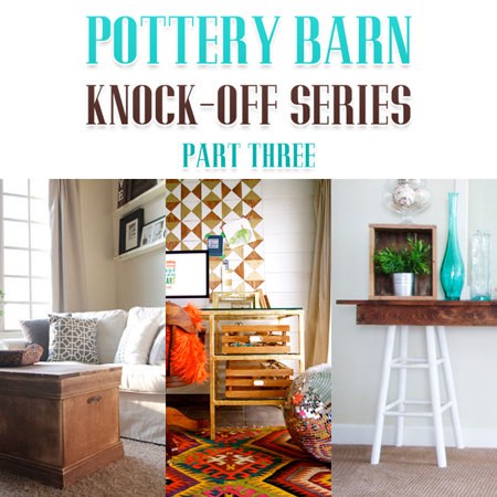 Pottery Barn Knock-Off Series Part Three