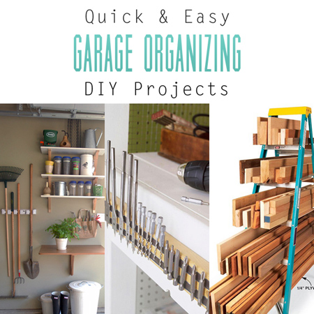 Quick and Easy Garage Organizing DIY Projects