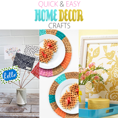 Quick and Easy Home Decor Crafts