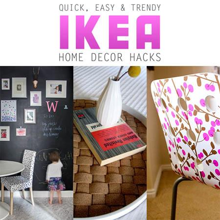 Quick, Easy and Trendy Ikea Home Decor Hacks