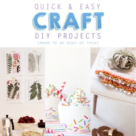 Quick & Easy Craft DIY Projects (done in an hour or less)