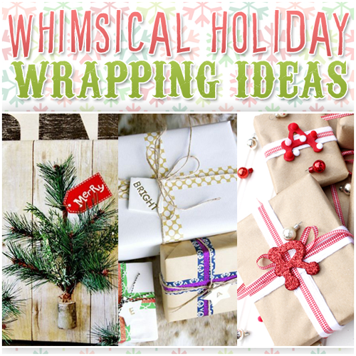 Quick and Easy Whimsical Holiday Wrapping Ideas
