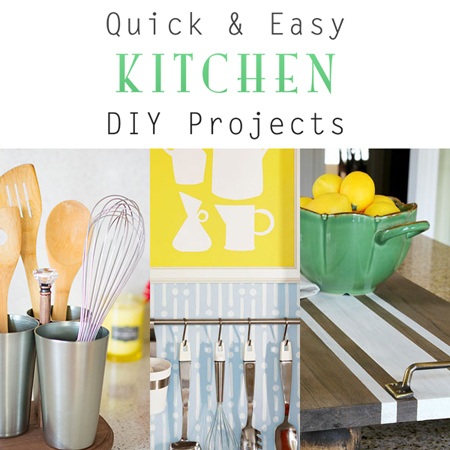 Quick & Easy Kitchen DIY Projects