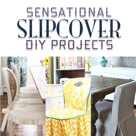 Sensational Slipcover DIY Projects