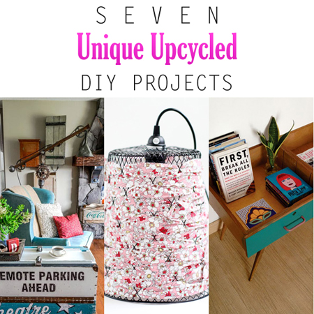 Seven Unique Upcycled DIY Projects