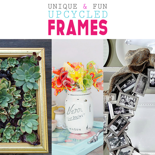 Unique and Fun Upcycled Frames