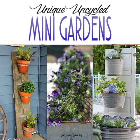 Unique Upcycled Mini Gardens