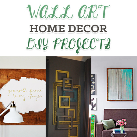 Wall Art Home Decor DIY Projects
