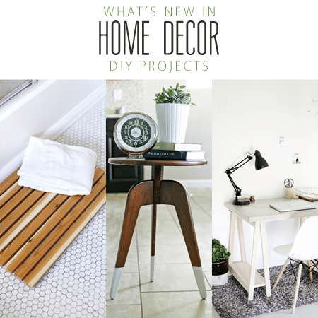 What's New in Home Decor DIY Projects