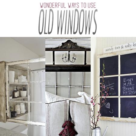Wonderful Ways to Use Old Windows