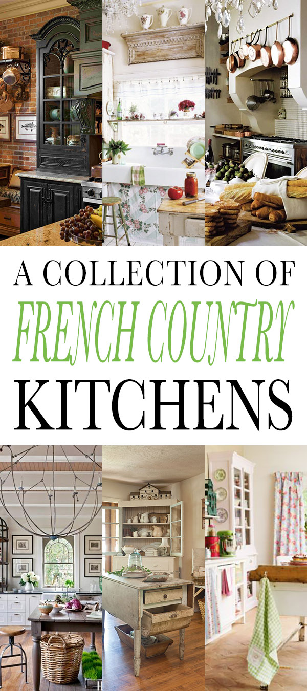 A Stunning Collection of French Country Style Kitchens
