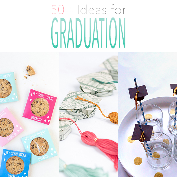50+ Ideas for Graduation