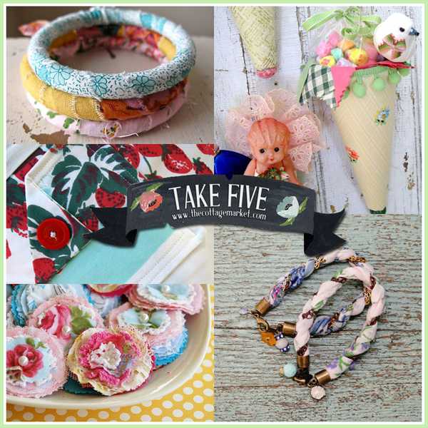 Take 5: Vintage Cottage Chic Fabric Creations for You and Your Home