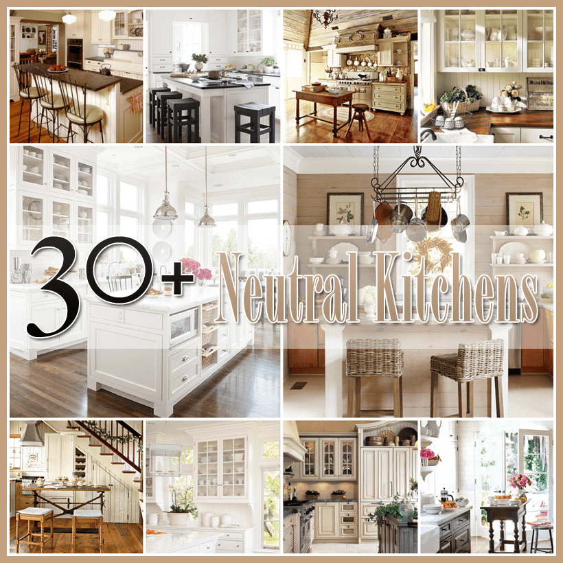 Neutral Kitchens 30 plus A fabulous selection