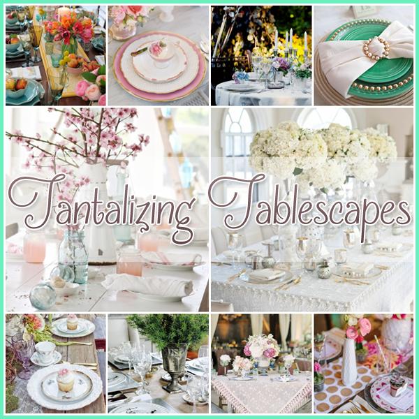 Tantilizing Tablescapes