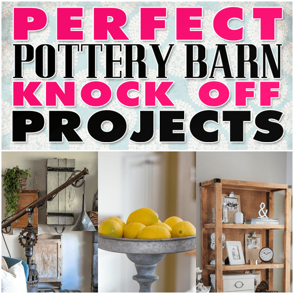 Perfect Pottery Barn Knock Off Projects | The Cottage Market
