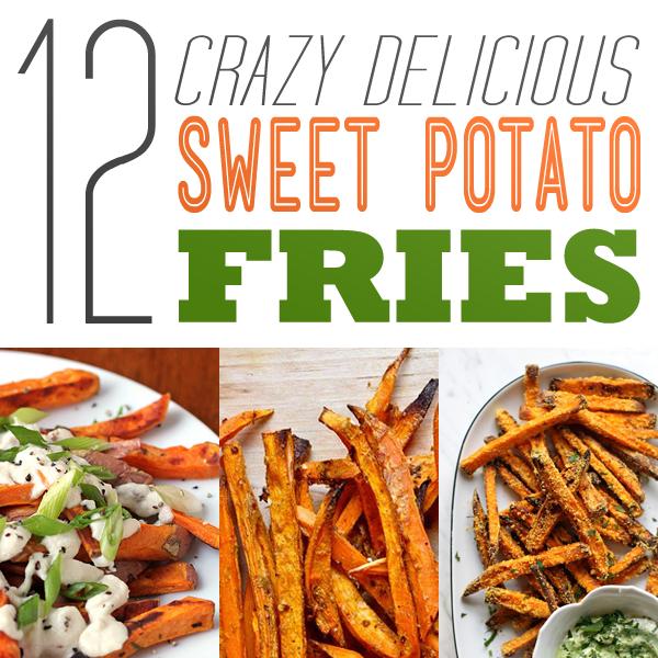 12 Crazy Delicious Sweet Potato Fries