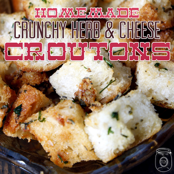 Homemade Crunchy Herb & Cheese Croutons (Back to Basics)